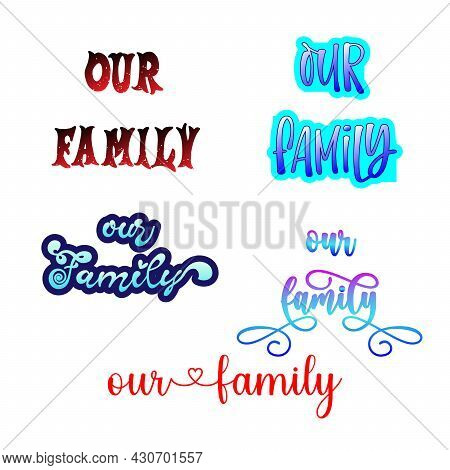 Our Family Calligraphy Hand Lettering Text To Inscription For A Photography In A Photo Album, Vector