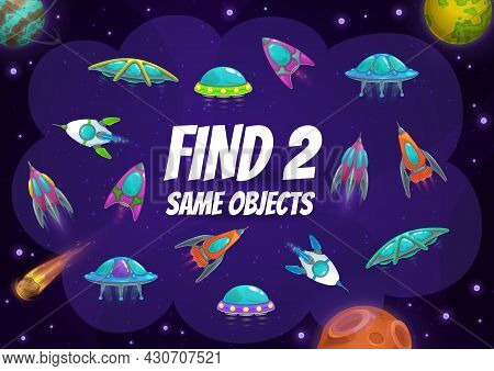Kids Game With Spaceships And Rockets. Find Two Same Alien Shuttles In Space Vector Riddle With Ufo