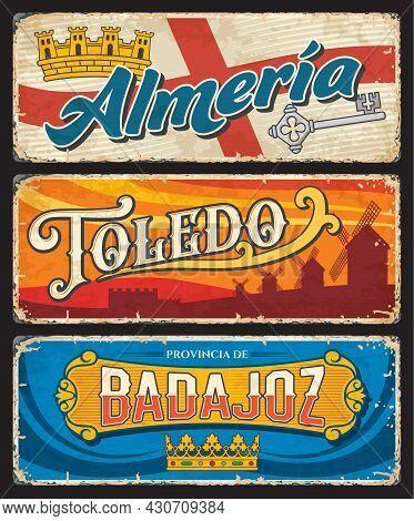 Almeria, Toledo And Badajoz Spanish Provinces Tin Signs. Spain Regions Grunge Plates With Territory
