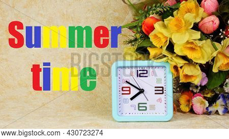 Summer Time. The Inscription In Multicolored Letters On The Background Of Garden Flowers And Clocks.