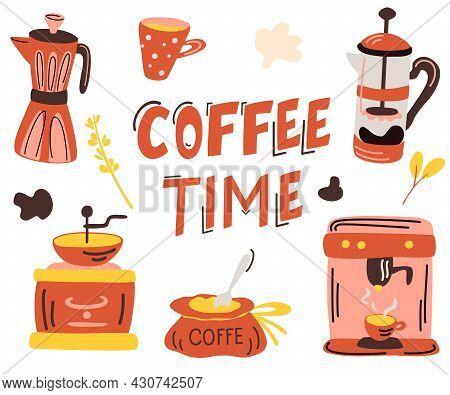 Coffee Set. Lettering  Coffee Time. Hand Draw Coffee Theme, Coffee Pot, Mug, Cup, French Press, Coff