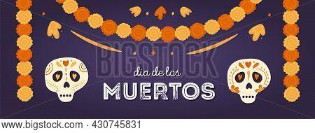 Dia De Los Muertos. Horizontal Banner With Sugar Skulls And Marigold Floral Garlands Decoration. Mex