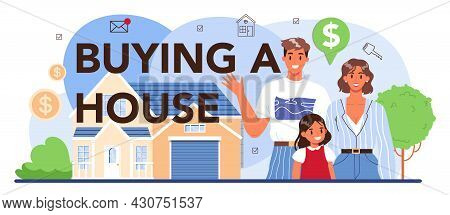 Buying A House Typographic Header. Real Estate Industry, Realtor Assistance