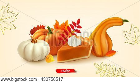 Piece Of Pumpkin Pie With Whipped Cream And Pumpkins. 3d Realistic Vector Illustration Of Pumpkin Pi