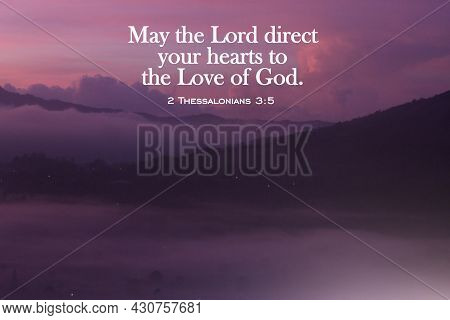 Bible Verse Quote - May The Lord Direct Your Hearts To The Love Of God. 2 Thessalonians 3:5 On Pink