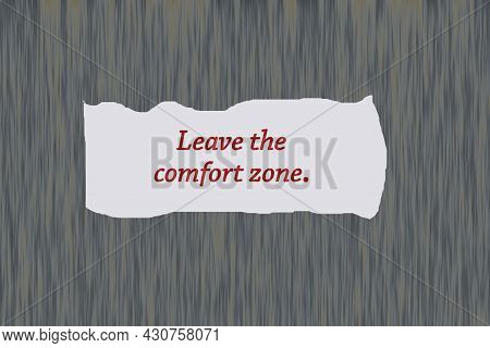 Positive Message On Blue Wall In Red Ink- Leave The Comfort Zone. Business Motivation Concept. Note