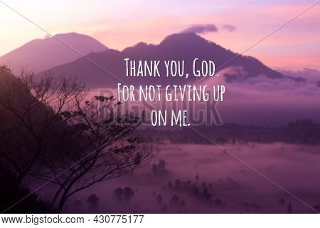 Grateful Inspirational Quote - Thank You, God. For Not Giving Up On Me. On Pink Purple Background Of