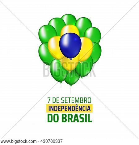 7 September, Brazil Independence Day, Balloons Brazilian Flag Colors On White Background. National H