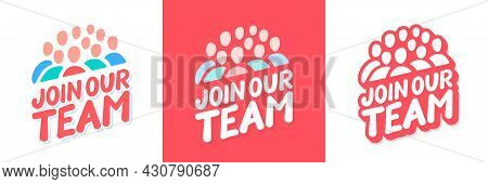 Join Our Team. Vector Lettering Banners Set. Vector Illustration.