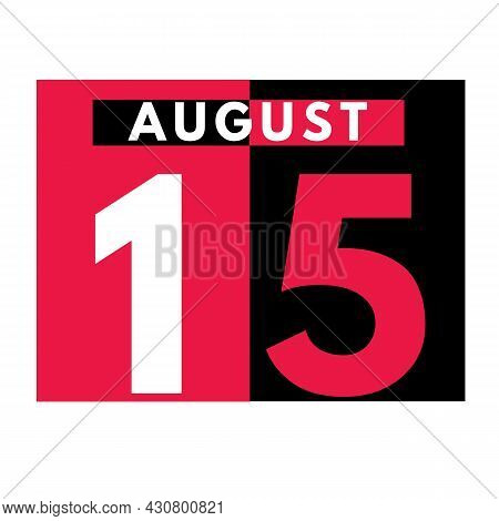 August 15 . Modern Daily Calendar Icon .date ,day, Month .calendar For The Month Of August