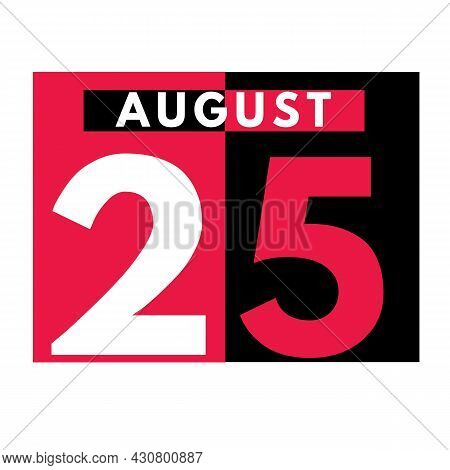 August 25 . Modern Daily Calendar Icon .date ,day, Month .calendar For The Month Of August