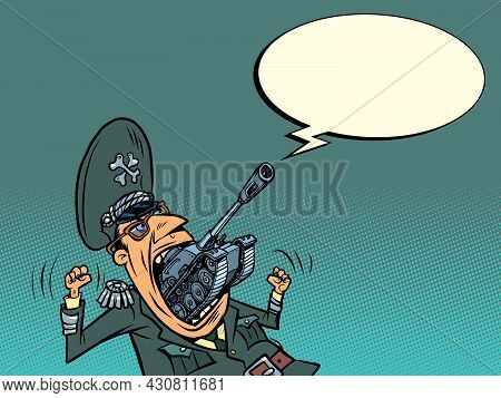 The Tank Comes Out Of The Mouth Of A Military General. Militarism And The Threat To Peace