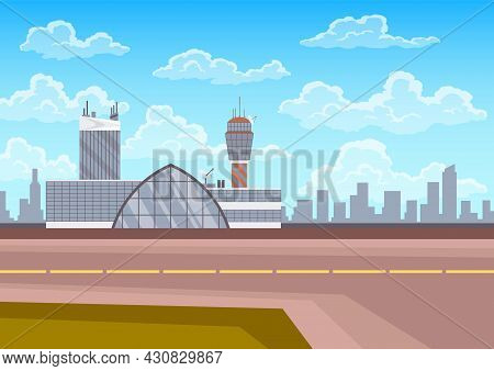 Airport Terminal Building, Control Tower, Runway And City Landscape On Background. Infrastructure Fo