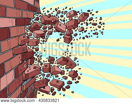The Brick Wall Breaks Through. Destruction Of Buildings, Ruins And Demolition
