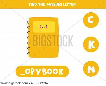 Find Missing Letter. Cute Kawaii Copybook. Educational Spelling Game For Kids.