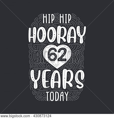 Birthday Anniversary Event Lettering For Invitation, Greeting Card And Template, Hip Hip Hooray 62 Y