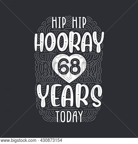 Birthday Anniversary Event Lettering For Invitation, Greeting Card And Template, Hip Hip Hooray 68 Y