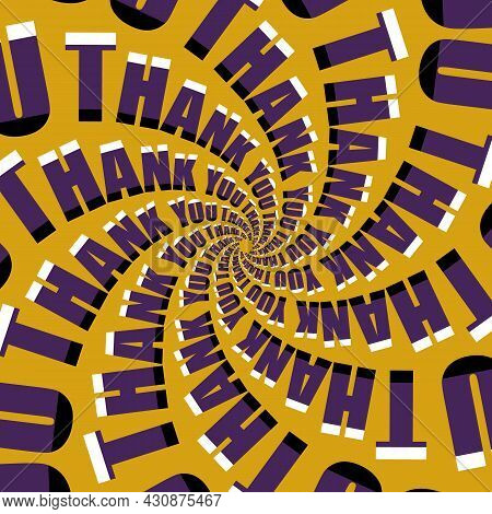Optical Illusion Vector Background. Moving Spiral Of Thank You Text.