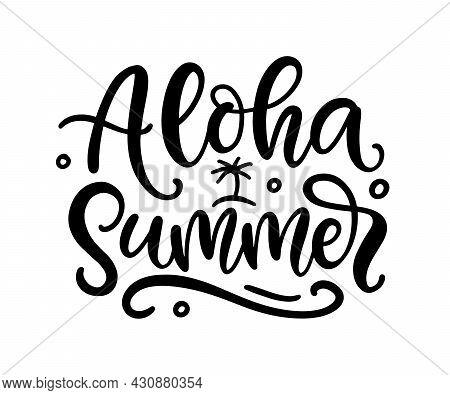Aloha Summer Hand Written Lettering Template. Summer Vacation Modern Calligraphy
