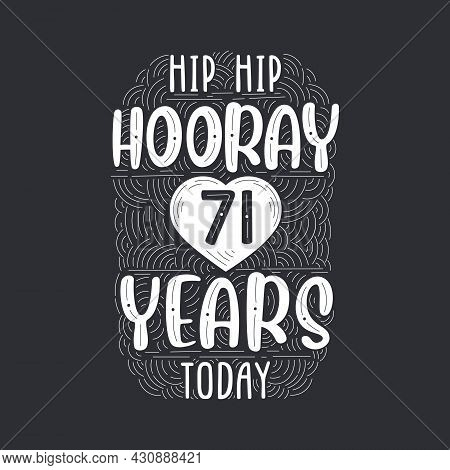 Birthday Anniversary Event Lettering For Invitation, Greeting Card And Template, Hip Hip Hooray 71 Y