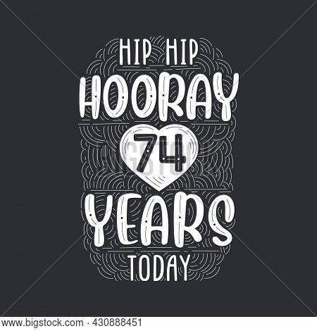 Birthday Anniversary Event Lettering For Invitation, Greeting Card And Template, Hip Hip Hooray 74 Y