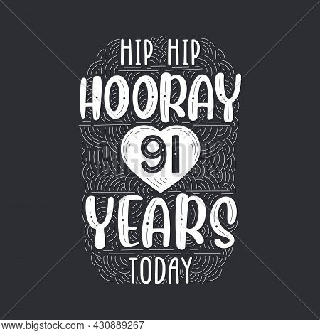 Birthday Anniversary Event Lettering For Invitation, Greeting Card And Template, Hip Hip Hooray 91 Y