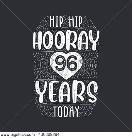 Birthday Anniversary Event Lettering For Invitation, Greeting Card And Template, Hip Hip Hooray 96 Y