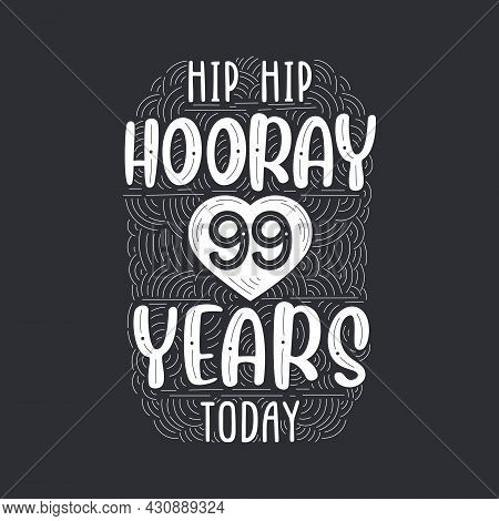 Birthday Anniversary Event Lettering For Invitation, Greeting Card And Template, Hip Hip Hooray 99 Y