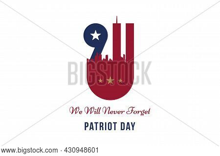 Patriot Day September 11. 2001 We Will Never Forget. Font Inscription With City Silhouette On A Back