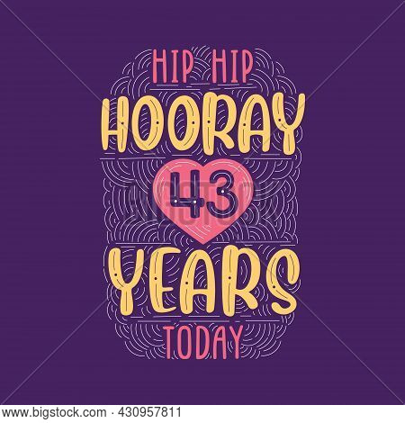 Hip Hip Hooray 43 Years Today, Birthday Anniversary Event Lettering For Invitation, Greeting Card An