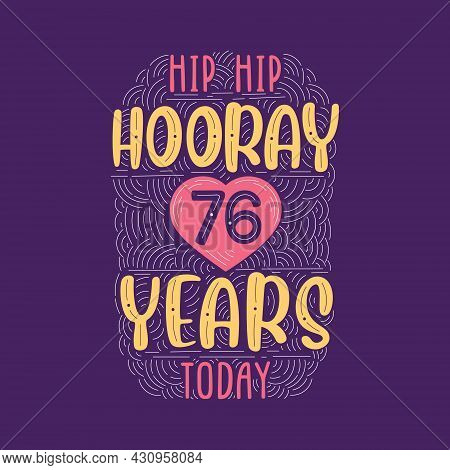Birthday Anniversary Event Lettering For Invitation, Greeting Card And Template, Hip Hip Hooray 76 Y