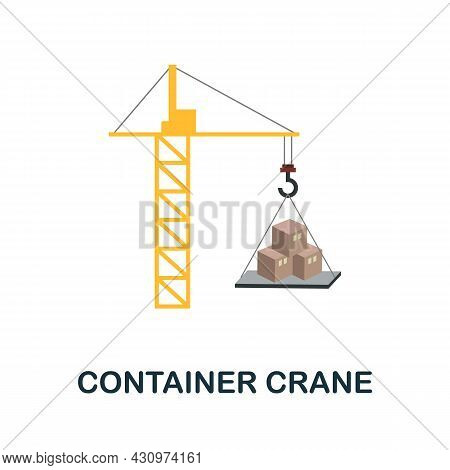 Container Crane Flat Icon. Simple Sign From Logistics Collection. Creative Container Crane Icon Illu