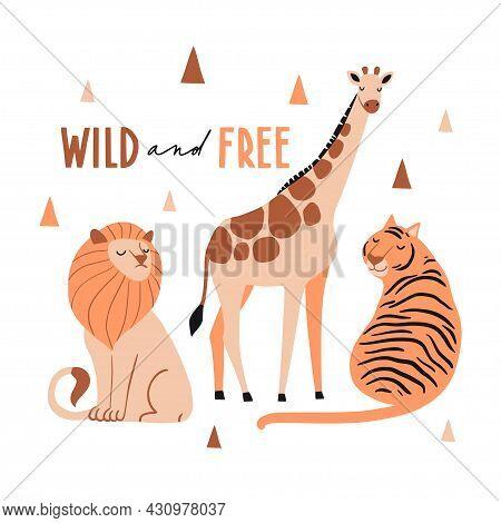 Wild And Free. Cute Exotic Animals Set. Funny Giraffe, Lion, Tiger, Flamingo, Hippopotamus. Hand Dra