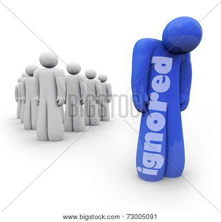 Ignored word on a blue 3d person standing sad and depressed apart from the group, shunned by friends and family