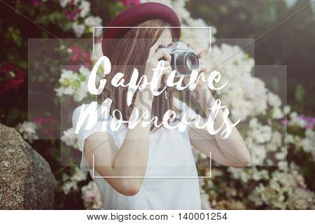 Capture Moments Collect Enjoyment Explore Concept