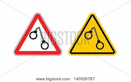 Warning Sign Arrest Attention. Dangers Yellow Sign Detention. Handcuffs On Red Triangle. Set Road Si