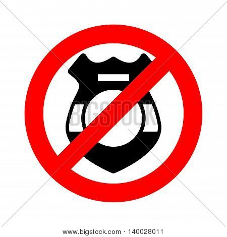 Stop Cop. It Is Forbidden By Police. Strikethrough Police Badge. Emblem Against Servants Of Law. Red