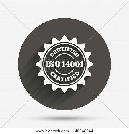 ISO 14001 certified sign icon. Certification star stamp. Circle flat button with shadow. Vector