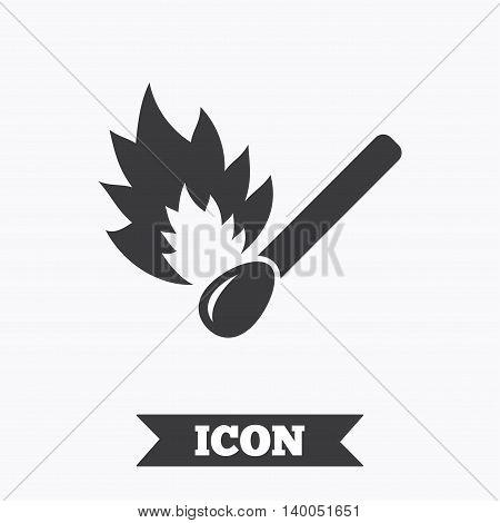 Match stick burns icon. Burning matchstick sign. Fire symbol. Graphic design element. Flat matchstick symbol on white background. Vector