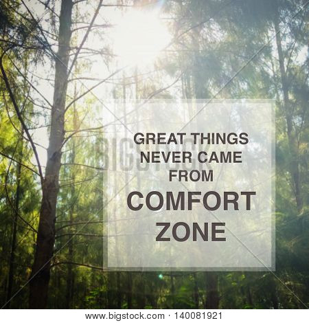 Great Things Never Came From Comfort Zone over blur background