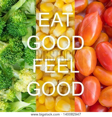 Good quote on vegetables background , Eat good feel good