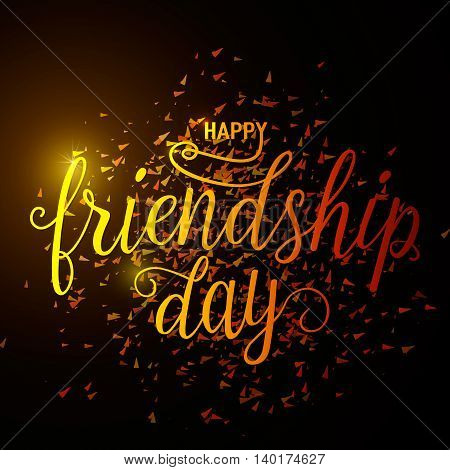 Vector illustration of hand drawn happy friendship day felicitation in fashion style with lettering text sign and color triangle on dark background. Friendship day vector typographic colorful design