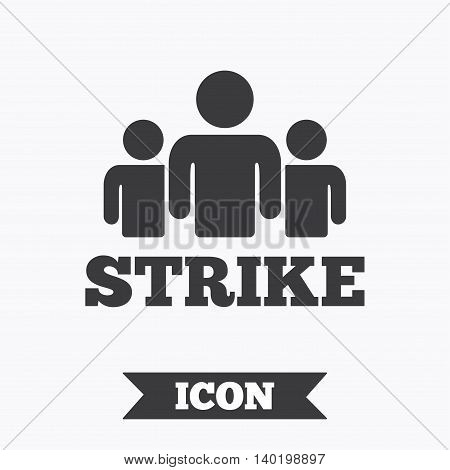 Strike sign icon. Group of people symbol. Industrial action. People protest. Graphic design element. Flat strike symbol on white background. Vector
