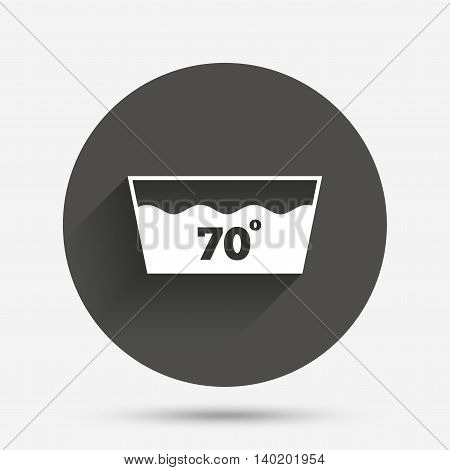 Wash icon. Machine washable at 70 degrees symbol. Circle flat button with shadow. Vector