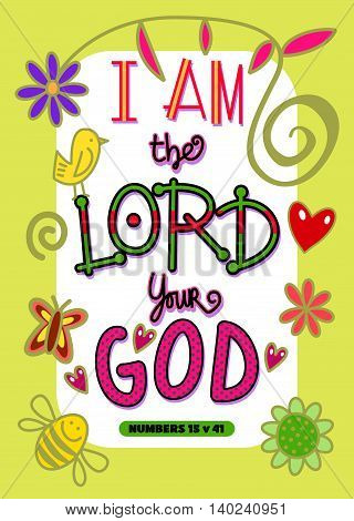 Cartoon doodle text art with the bible scripture verse - I AM THE LORD YOUR GOD. poster