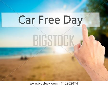 Car Free Day - Hand Pressing A Button On Blurred Background Concept On Visual Screen.