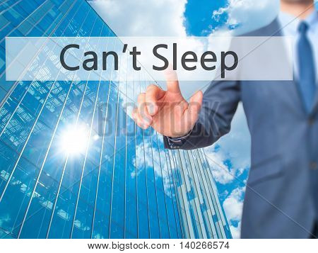 Can't Sleep -  Businessman Press On Digital Screen.