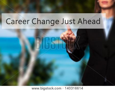 Career Change Just Ahead - Isolated Female Hand Touching Or Pointing To Button