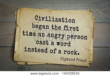 Austrian psychoanalyst and psychiatrist Sigmund Freud (1856-1939) quote. Civilization began the first time an angry person cast a word instead of a rock.