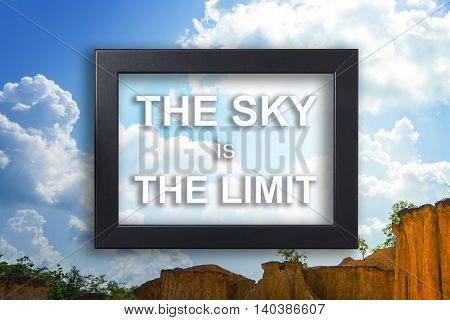 Sky is the limit Motivation concept on a picture frame